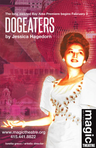 Dogeaters at the Magic Theater Feb 3
